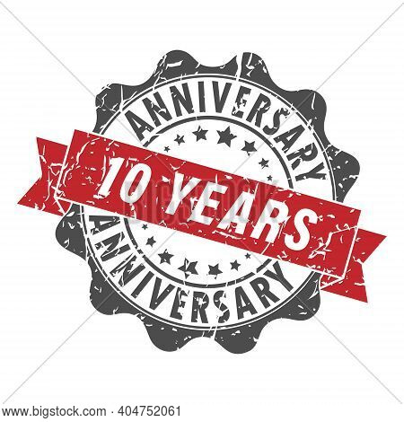 Stamp Impression With The Inscription 10 Years Anniversary. Old Worn Vintage Stamp. Stock Vector Ill