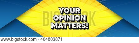 Your Opinion Matters Symbol. Modern Background With Offer Message. Survey Or Feedback Sign. Client C