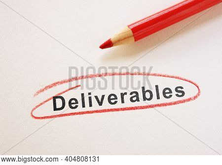 Deliverables Text Circled In Red Pencil On Paper