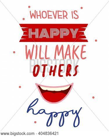 Whoever Is Happy Will Make Others Happy Lettering Hand Drawn Word Wisdom Quote For Banner Poster Pri
