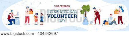 Banner For International Volunteer Day. Volunteering, Donate, Help For Poor And Homeless And Care En