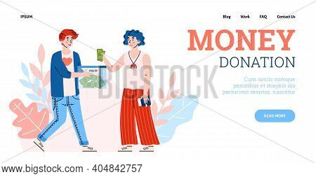 Fundraising For Donation And Charity - Design For Web. Woman Puts Banknotes In Donate Box To Male Vo