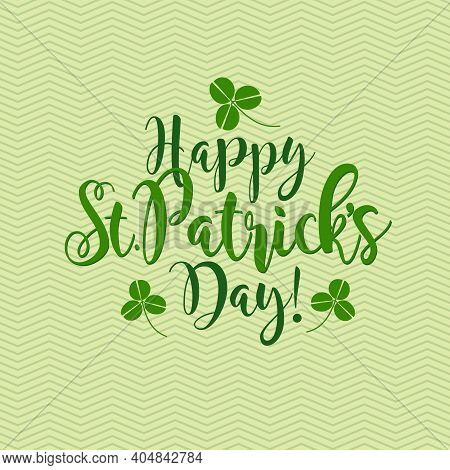 Happy St. Patrick's Day Calligraphy With Shamrocks. Vector Design For Banners, Greeting Cards, Invit