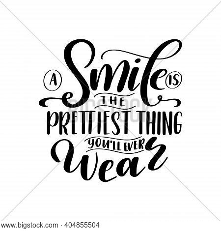 Dental Care Hand Drawn Quote. Typography Lettering For Poster. A Smile Is The Pretiest Youll Ever We