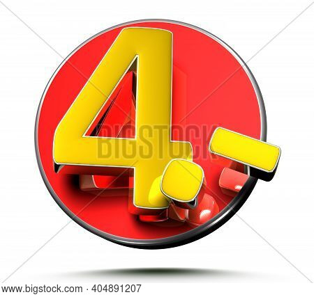 Number 4 Price Tag Isolated On White Background 3D Illustration With Clipping Path.