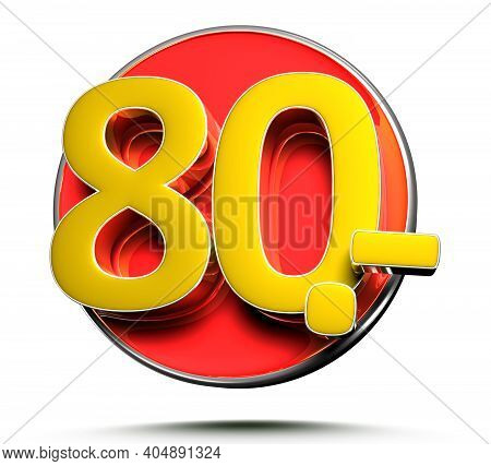 Number 80 Price Tag Isolated On White Background 3D Illustration With Clipping Path.