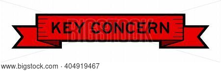 Vintage Red Color Ribbon Banner With Word Key Concern On White Background