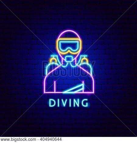 Diving Neon Label. Vector Illustration Of Scuba Dive Promotion.