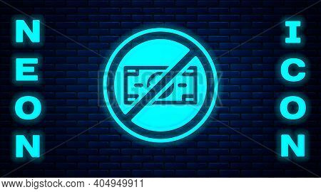 Glowing Neon No Money Icon Isolated On Brick Wall Background. Prohibition Of Money. Vector