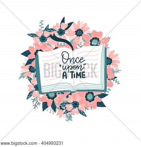 Once Upon A Time - Lettering Books Quote. Hand Drawn Vector Lettering Illustration Of Book With Flow