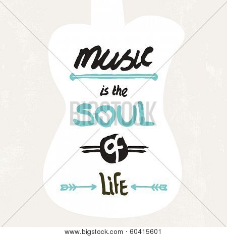Music is the soul of life text postcard cover design in vector typography print on guitar