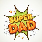 Stylish vintage text Super Dad on pop art explosion background for Happy Father's Day celebrations.  poster