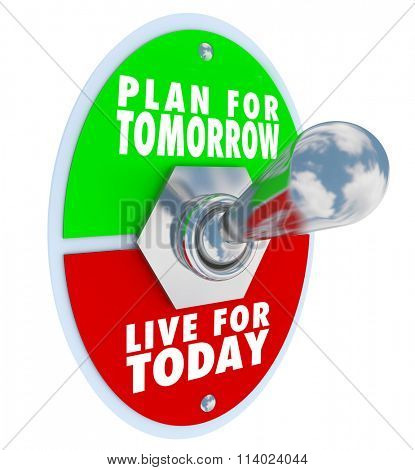 Plan for Tomorrow and Live for Today options on a toggle switch encouraging you to choose to prepare for the Future