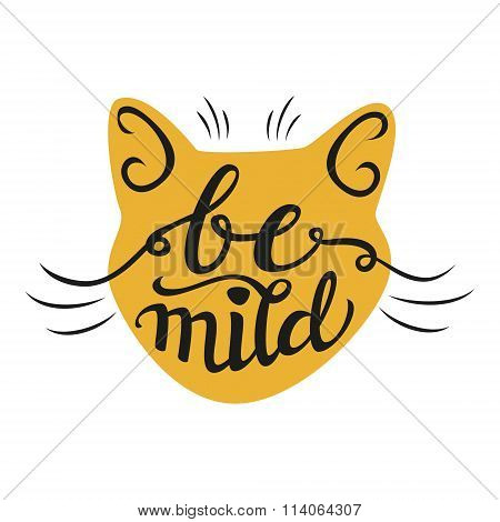Hand Lettering Typography Poster 'be Mild'