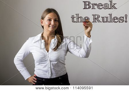 Break The Rules! - Beautiful Girl Writing On Transparent Surface