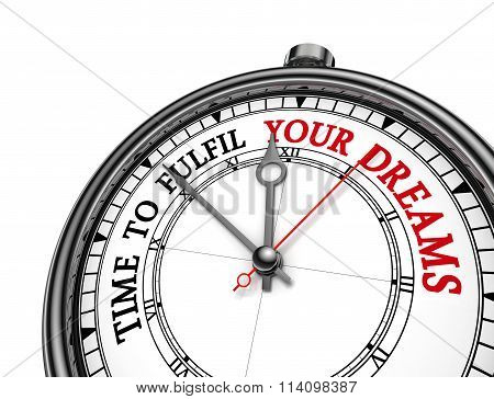 Fulfil Your Dreams Motivation Message On Concept Clock