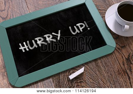 Hurry Up - Chalkboard with Motivation Quote.