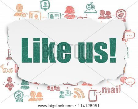 Social network concept: Like us on Torn Paper background