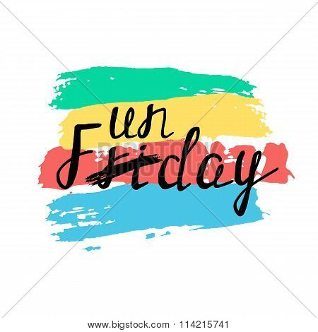 Hand drawn inspirational phrase with wordplay friday - funday on colored strokes background. poster