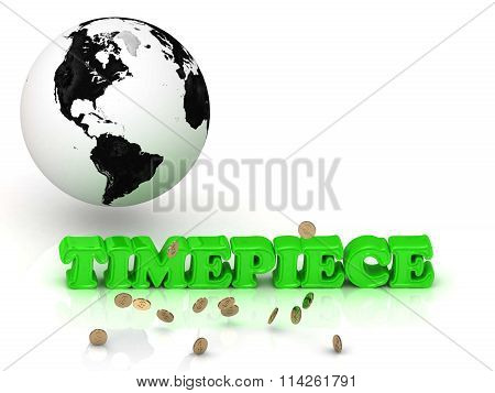 TIMEPIECE- bright color letters black and white Earth on a white background
