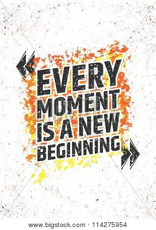 Every moment is a new beginning inspirational quote on grunge colorful background. Start with a clea
