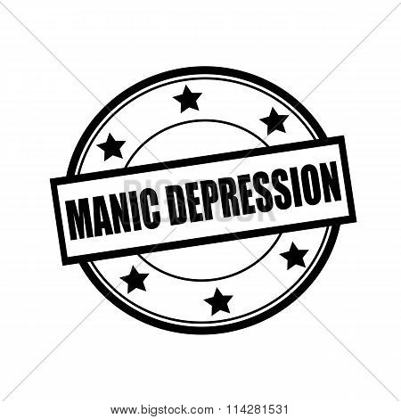 Manic Depression Black Stamp Text On Circle On White Background And Star
