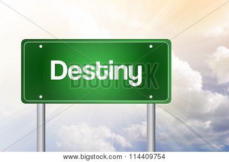 Destiny Green Road Sign, Business Concept