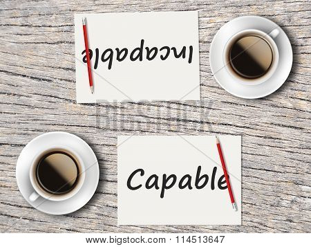 Business Concept : Comparison Between Capable And Incapable