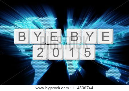 World Glow Background And Keyboard Button With Word Bye Bye 2015