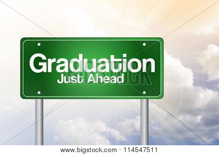 Graduation Just Ahead Green Road Sign, Education Concept