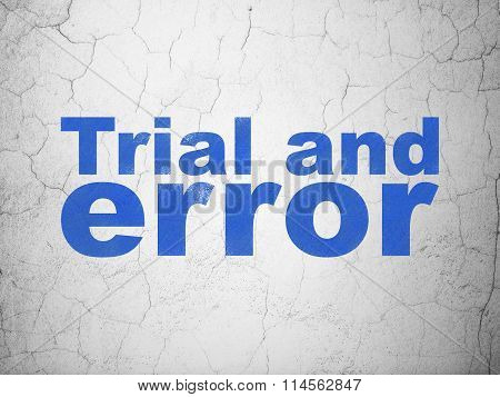 Science concept: Blue Trial And Error on textured concrete wall background poster