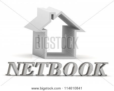 3D illustration NETBOOK- inscription of silver letters and white house on white background