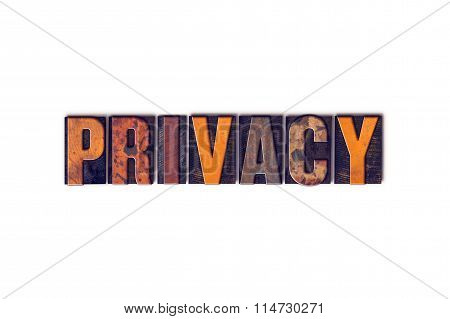 """The word """"Privacy"""" written in isolated vintage wooden letterpress type on a white background. poster"""