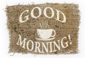 """old canvas painted Cup and says """"Good Morning!"""" poster"""