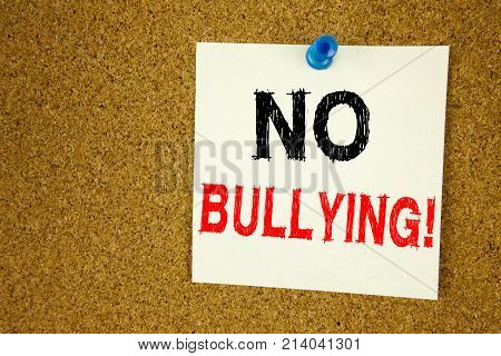 No Bullying Hand Writing Text Caption Inspiration Showing Introduction Concept Meaning Love Bullies