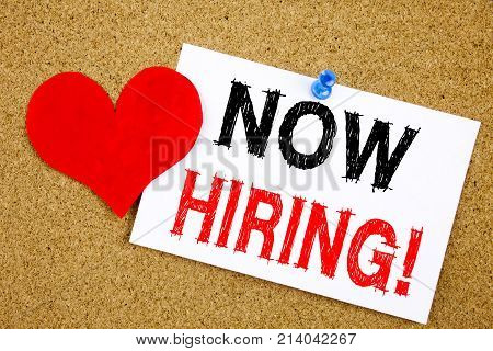Conceptual Hand Writing Text Caption Inspiration Showing Now Hiring. Business Concept For Recruitmen