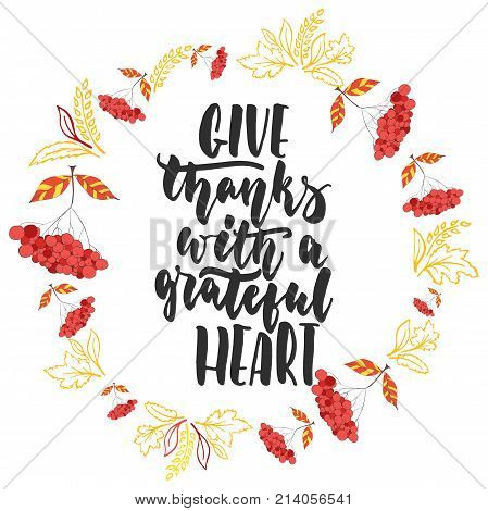 Give thanks with a grateful heart - hand drawn latin Thanksgiving Day lettering quote with autumn wreath isolated on the white background. Fun brush ink inscription for greeting card or poster design