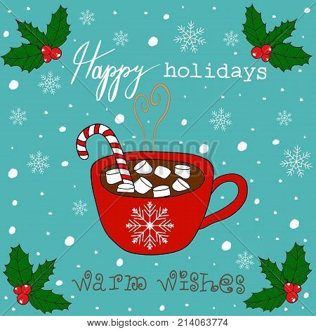 Hand Drawn Doodle Christmas Card. Red Mug with Hot Chocolate Cocoa Marshmallows Candy Cane Stick White Snowflakes Baby Blue Background. Mistletoe Warm Wishes Happy Holidays Lettering.