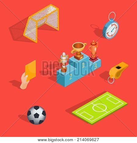 Set of isometric soccer icons - soccer field, ball, whistle, soccer goal, referee hand with yellow card, pedestal winners with prize-winning cups