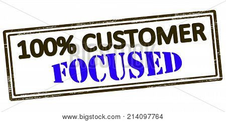 Rubber stamp with text one hundred percent customer focused inside vector illustration
