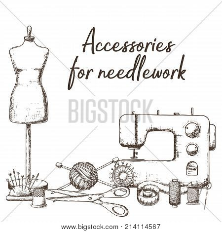 Set of tools for needlework and sewing. Handmade equipment and needlework accessoriesy sketch illustration. Vector