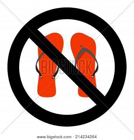 Ban flip flops sign. slipper or flip-flop advise careful walk prohibit. Vector illustration. Do not go slapping