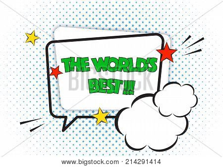 The world's best comic pop art speech bubble quote isolated on white background. Cartoon frame, graphic design elements, blue halftone in shape of stars. World's best pop-art, world's best cartoon comic bubble.
