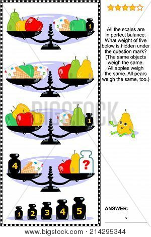 IQ training visual math puzzle with scales, weights,apples, pears and ice cream cones: What weight of five below is hidden under the question mark? Suitable both for children and adults. Answer included.