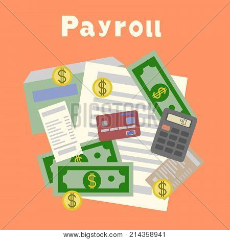 Payroll. Invoice. Financial calculations. Working process. calculator, financial reports, money, coins pen coffee cup Top view Flat design  Illustration