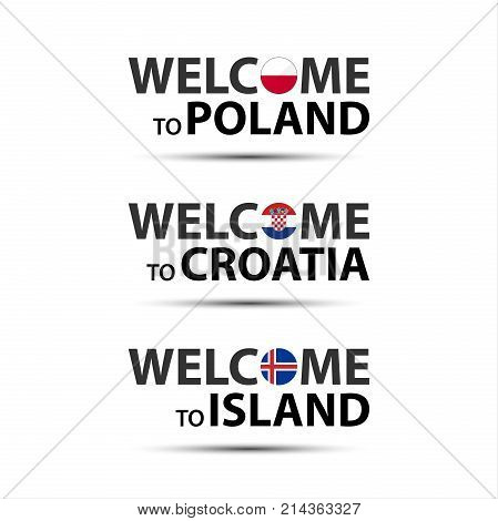 Welcome to Poland welcome to Croatia and welcome to Island symbols with flags simple modern Polish Croatian and Icelandic icons isolated on white background vector illustration