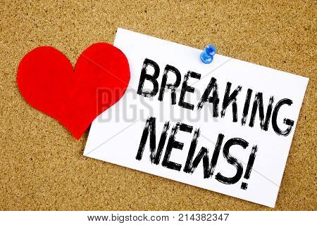 Conceptual Hand Writing Text Caption Inspiration Showing Breaking News Concept For Newspaper Breakin