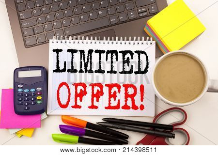 Word Writing Limited Offer In The Office With Surroundings Such As Laptop Marker Pen Stationery Coff