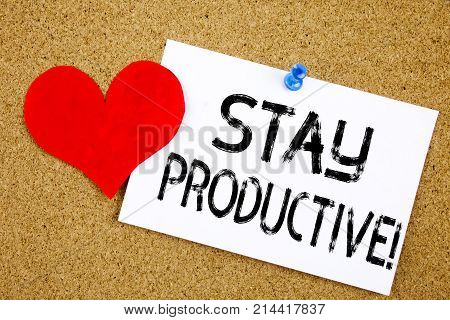 Conceptual Hand Writing Text Caption Inspiration Showing Stay Productive Concept For Concentration E