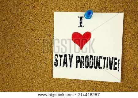 Hand Writing Text Caption Inspiration Showing I Love Stay Productive Concept Meaning Concentration E